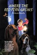 Where the Red Fern Grows The Story of Two Dogs and a Boy