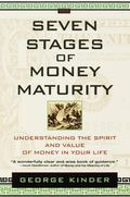 Seven Stages of Money Maturity Understanding the Spirit and Value of Money in Your Life