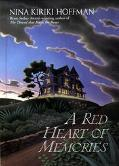 Red Heart of Memories - Nina Kiriki Hoffman - Hardcover