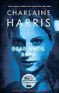 Dead until Dark (Sookie Stackhouse / Southern Vampire Series #1) (True Blood)