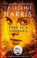 Dead as a Doornail: A Sookie Stackhouse Novel (Sookie Stackhouse/True Blood)