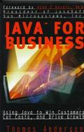 Java for Business Using Java to Win Customers, Cut Costs, and Drive Growth
