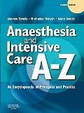 Anaesthesia and Intensive Care A-Z: An Encyclopedia of Principles and Practice