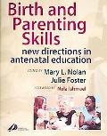 Birth and Parenting Skills New Directions in Antenatal Education