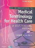 Introduction to Medical Terminology for Health Care A Self-Teaching Package