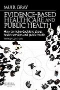 Evidence-Based Health Care and Public Health: How to Practise and Teach Evidence-Based Decision-Making