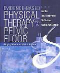 Evidence-Based Physiotherapy for the Pelvic Floor Bridging Science and Clinical Practice