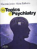 Key Topics in Psychiatry