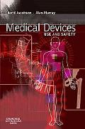 Medical Devices: Use and Safety, 1e