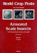 Armored Scale Insects Their Biology, Natural Enemies and Control