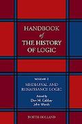 Handbook of the History of Logic Medieval and Renaissance Logic