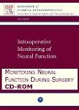 Monitoring Neural Function During Surgery CD-ROM: Handbook of Clinical Neurophysiology
