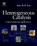 Heterogeneous Catalysis : Fundamentals and Applications