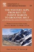 Western Alps, from Rift to Passive Margin to Orogenic Belt : An Integrated Geoscience Overview