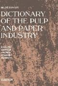 Dictionary of the Pulp and Paper Industry In Five Languages English, German, French, Spanish...