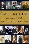 Lastingness : The Art of Old Age