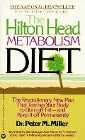 Hilton Head Metabolism Diet: The Revolutionary New Plan That Teaches Your Body to Burn off F...