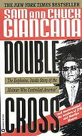 Double Cross The Explosive Inside Story of the Mobster Who Controlled America