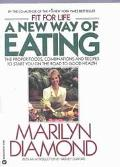 New Way of Eating The Proper Foods, Combinations, and Recipes to Start You on the Road to He...