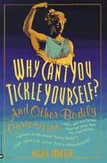 Why Can't You Tickle Yourself? And Other Bodily Curiosities