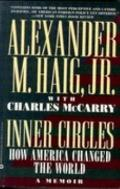 Inner Circles How America Changed the World  A Memoir