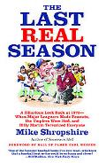Last Real Season : A Hilarious Look Back at 1975 - When Major Leaguers Made Peanuts, the Ump...