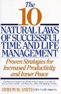10 Natural Laws of Successful Time and Life Management: Proven Strategies for Increased Prod...