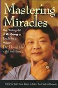 Mastering Miracles: The Healing Art of QI Gong as Taught by a Master - Hong Liu - Hardcover