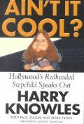 Ain't It Cool?: Hollywood's Redheaded Stepchild Speaks Out - Harry Knowles - Hardcover