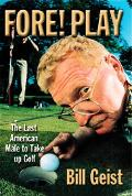 Fore Play: The Last American Male Takes up Golf