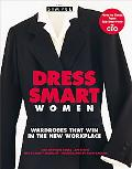 Dress Smart Women Wardrobes That Win in the New Workplace