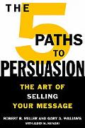 5 Paths to Persuasion The Art of Selling Your Message
