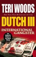 Dutch III : International Gangster