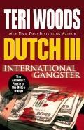 Dutch III : International Gangster