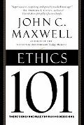 Ethics 101 What Every Leader Needs to Know