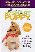 My Smart Puppy Fun, Effective, and Easy Puppy Training