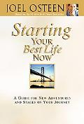 Starting Your Best Life Now A Guide for New Adventures and Stages on Your Journey