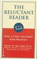 Reluctant Reader: How to Get and Keep Kids Reading - Wendy M. Williams - Mass Market Paperback