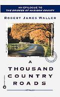 Thousand Country Roads An Epilogue To The Bridges Of Madison County