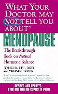 What Your Doctor May Not Tell You About Menopause The Breakthrough Book on Natural Hormone B...