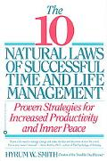 10 Natural Laws of Successful Time and Life Management Proven Strategies for Increased Produ...