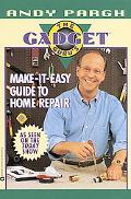 Gadget Guru's Make-It-Easy Guide to Home Repair