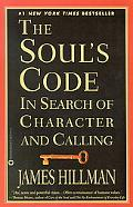 Soul's Code In Search of Character and Calling