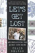 Let's Get Lost Adventures in the Great Wide Open