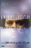 Woman's Liberation: A Choice of Futures by and about Women