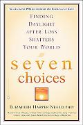 Seven Choices Finding Daylight After Loss Shatters Your World