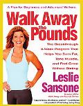 Walk Away the Pounds The Breakthrough 6-Week Program That Helps You Burn Fat, Tone Muscle, A...
