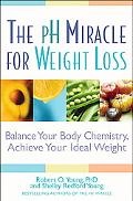 pH Miracle for Weight Loss Balance Your Body Chemistry, Achieve Your Ideal Weight