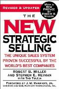 New Strategic Selling The Unique Sales System Proven Successful By The World's Best Companies