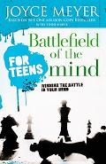 Battlefield of the Mind for Teens Winning the Battle in Your Mind